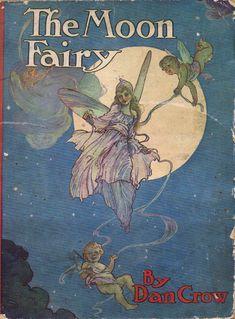 35 Ideas children illustration art fairy tales the moon Vintage Book Covers, Vintage Children's Books, Antique Books, Moon Fairy, Vintage Fairies, Vintage Moon, Beautiful Book Covers, Fairytale Art, Fairy Art
