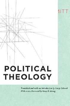 Political Theology: Four Chapters on the Concept of Sover…