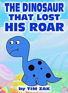 """My 2nd kids book """"Dinosaur That Lost His Roar"""" read aloud #bedtime #nurseryrhyme about Dylan the Dinosaur that loses his loud roar. This #rhyming #picturebook is perfect for #preschool #children and #littlekids, telling a fun story by way of #cute #babyanimals.  This #fun #storybook is full of #colorful #illustrations. If you enjoy my #amazon #ebooks, search #timzak on #kindle to find all my books. Grab this book for #free with #kindleunlimited #kidlit.  Visit www.amazon.com/dp/B00R064FWQ"""