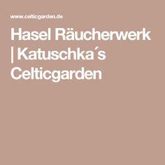 Hasel Räucherwerk | Katuschka´s Celticgarden