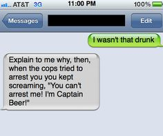 "Captain Beer Strikes Again is listed (or ranked) 29 on the list 33 of the Best ""I Wasn't That Drunk"" Texts I Wasnt That Drunk Texts, Funny Drunk Texts, Drunk Memes, Funny Text Fails, Epic Texts, Cute Texts, Funny Jokes, Funny Minion, Drunk Quotes"