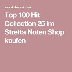 Top 100 Hit Collection 25 im Stretta Noten Shop kaufen