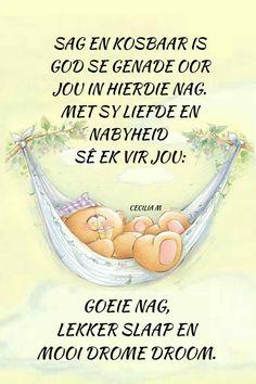 Good Night My Friend, Goeie Nag, Goeie More, Afrikaans Quotes, Sleep Tight, Verses, Poems, Placemat Patterns, Luhan