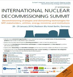 2nd International Nuclear Decommissioning Summit@Radisson Blu Hotel(Karl-Liebknecht-Str. 3, Berlin, 10178, Germany) on 28 - 29 Jan, 2014 at 9:00 am - 5:00 pm. Europe's impartial, senior level, multi-stakeholder discussion platform shaping the future of nuclear decommissioning. **Category: Conferences. **Artists / Speakers: Gérard Laurent, George Hansrote, Peter Daiß, Ulrich Wilke, Vladimir Michal.