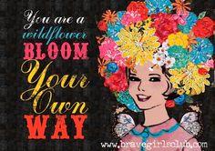 Bloom your own way via bravegirlsclub.com