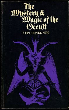 The Mystery & Magic Of the Occult by John Stevens Kerr Occult Books, Occult Art, Horror Art, Horror Movies, Magick Book, Witchcraft, Gothic Books, Heavy Metal Art, Satanic Art