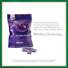 Have you tried Purple Champs? These delicious acai-flavored chews are a great source of DHA. www.tinabarbosa.com