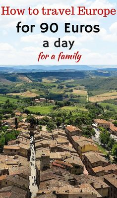 Our easy tips for travelling Europe with only 90 Euros a day for a family of 4 - and without feeling like you are missing out!