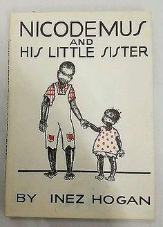 Nicodemus And His Little Sister  by Inez Hogan, Children's 1932 1st. DJ,  Illust