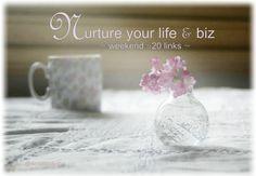 #weekend #links to nurture your life and biz