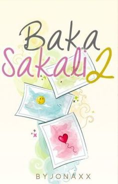 "Read ""Baka Sakali 2 (Book 2 of BS Trilogy) - Baka Sakali (Season Written by Jonaxx Wattpad Authors, Wattpad Books, Pop Fiction Books, Wattpad Book Covers, Reading Stories, Free Blog, Romance Novels, Ebook Pdf, Free Ebooks"