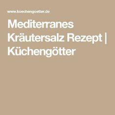 Mediterranes Kräutersalz Rezept | Küchengötter