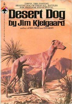 Desert Dog: Jim Kjelgaard: 9780553150131: Amazon.com: Books