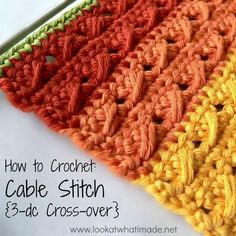 How to Crochet: Cable Stitch - Look At What I Made