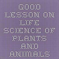 good lesson on life science of plants and animals