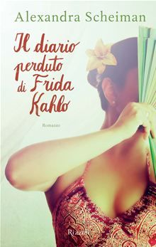 """Il diario perduto di Frida Kahlo"" di Alexandra Scheiman"