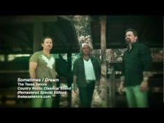 The Texas Tenors Sometimes I Dream MUSIC VIDEO