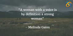 """""""A #woman with a #voice is by definition a #strong woman""""   quotes - #MelindaGates"""
