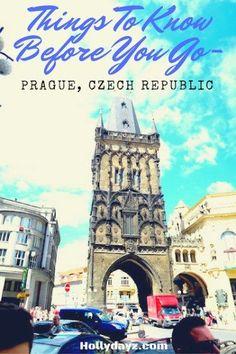 Things to Know Before You Go - Prague, Czech Republic www.hollydayz.com ©2016…