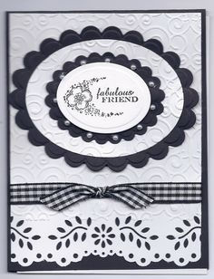 StampinUp Oval All Stamp Set, Spellbinders dies, embossing folder kh: no ribbon. embossed entire page, center oval with sentiment Cards For Friends, Friend Cards, Spellbinders Cards, Embossed Cards, Friendship Cards, Stamping Up Cards, Card Maker, Cute Cards, Creative Cards