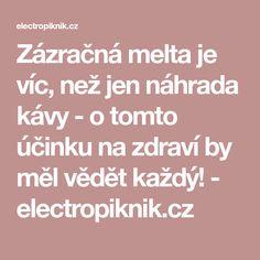 Zázračná melta je víc, než jen náhrada kávy - o tomto účinku na zdraví by měl vědět každý! - electropiknik.cz