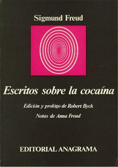 Escritos sobre la cocaina / Sigmund Freud ; notas de esta edición de Anna Freud ; edición e introducción de Robert Byck ; [traducción, Enrique Hegewick]