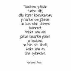 Kuvahaun tulos haulle marleenaa ansio runot Birthday Cards For Friends, Happy Friendship Day, Uplifting Quotes, I Can Relate, How I Feel, Carpe Diem, Beautiful World, Poems, Wisdom