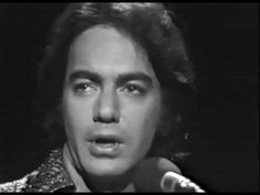 "Neil Diamond . ""Longfellow serenade"" .. Live.   All time favorite."