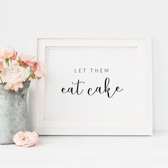 Let Them Eat Cake Wedding Reception Sign