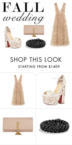 """""""Untitled #1807"""" by andreea0 ❤ liked on Polyvore featuring Valentino, Christian Louboutin, Yves Saint Laurent, David Yurman and fallwedding"""