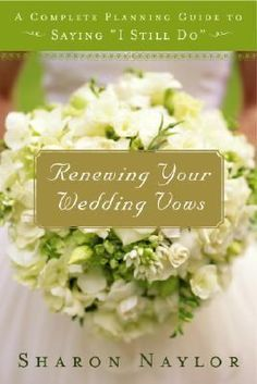"""Renewing Your Wedding Vows: Say """"I do"""" all over again with significance and style."""