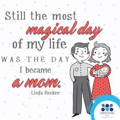 Still the most magical day of my life was the day I became a mom. Love Mom Quotes, Daily Quotes, Great Quotes, I Love My Son, First Love, Make Her Smile, Mom Day, Live Laugh Love, Day Of My Life