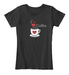 I Love Coffee Women's - I Coffee Women's T-Shirt from Student T-Shirts | Teespring