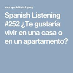Spanish Listening #252 ¿Te gustaría vivir en una casa o en un apartamento?