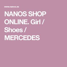 NANOS SHOP ONLINE. Girl / Shoes / MERCEDES