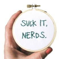 Liz Lemon Embroidery Hoop Art : Suck it, Nerds - 30 Rock TV Quote Simple Home Decor 3 inch Art on Etsy, $18.00
