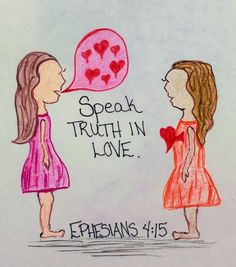 """Instead, speaking the truth in love, we will in all things grow up into him who is the head, that is, Christ."" Ephesians 4:15 (Inspirational Doodle Art of Encouragement.)"