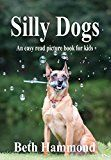 Free Kindle Book -   Silly Dogs - An Easy Read Picture Book For Kids (Silly Easy Read Books for Kids 1) Check more at http://www.free-kindle-books-4u.com/childrens-ebooksfree-silly-dogs-an-easy-read-picture-book-for-kids-silly-easy-read-books-for-kids-1/