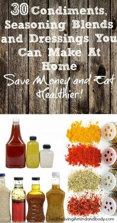 http://peaceloveandlowcarb.com/2014/01/30-condiments-seasoning-blends-and-dressings-you-can-make-at-home.html