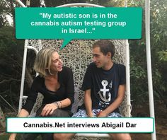 Autism Treatments With Medical Marijuana In Israel My Autistic Son Is In The Israel Cannabis Study…An Interview With Abigail Dar  (Click the video below to listen to the whole intervie…
