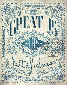 Great is thy faithfulness.