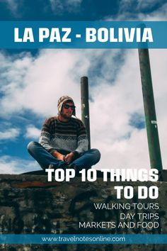 These are my top ten things to do in La Paz, Bolivia, including walking tours, day trips, markets and food. #bolivia #backapacking #daytrips #ecotravels #southamerica Stuff To Do, Things To Do, South America Destinations, Sea Level, Getting Bored, Walking Tour, Bolivia, Top Ten, Budget Travel