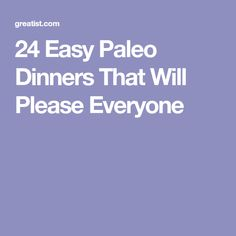 24 Easy Paleo Dinners That Will Please Everyone