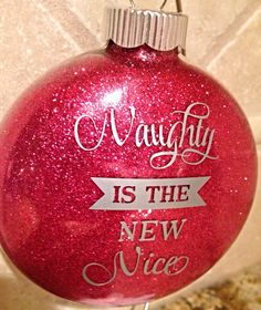 Glitter Christmas Ornaments - Naughty is the New Nice - Pink Glitter Ornament… Glitter Ornaments, Christmas Tree Ornaments, Christmas Crafts, Christmas Decorations, Christmas Ideas, Hanukkah Bush, Crafts To Sell, Selling Crafts, Silhouette Projects