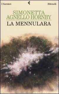 La Mennulara - Simonetta Agnello Hornby - Libro - Feltrinelli - I narratori   IBS