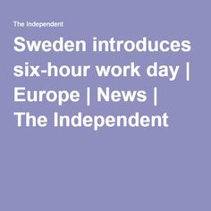 Sweden Introduces A Six Hour Work Day