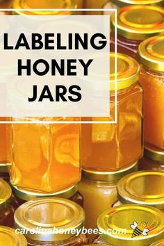 Labeling Honey - What you need to know to label your honey jars for sale or gift giving.  Show off your honey crop in the very best light.  #carolinahoneybees #labelinghoney #honeyjarlabel