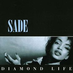 When Sade's Diamond Life album came out, it was one of the most inspiring soundtracks I had heard in ages. I love her to this day just for that album alone.