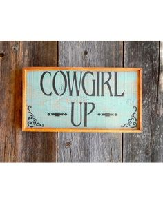 Cowgirl Up Sign