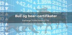 Certifikater med flere muligheder. Der er bull og Bear til de gængse produkter…